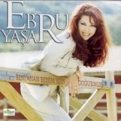 Ebru Yasar - Seni Anan Benim Için Doğurmuş
