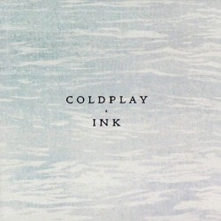 Ink by Coldplay